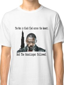 The Gunslinger followed.  Classic T-Shirt
