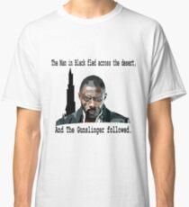 The Gunslinger followed.  Classic T-Shirt