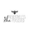 Nevertheless She Persisted - Bee by jitterfly