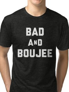 bad and boujee black and white Tri-blend T-Shirt