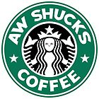 Aw Shucks Coffee by GrimulkinShirts