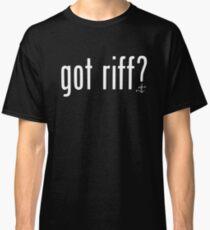 got riff? Classic T-Shirt