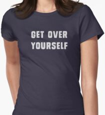 Get over yourself Women's Fitted T-Shirt
