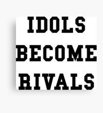 Idols Become Rivals - Black Text Canvas Print