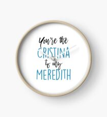 You're the Cristina to my Meredith Clock