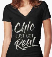 Chic just got real Women's Fitted V-Neck T-Shirt
