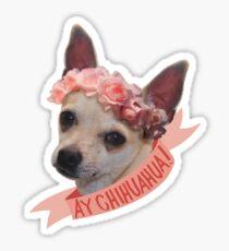 Ay chihuahua! Sticker