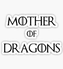 Mother Of Dragon Sticker