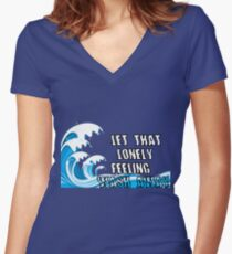 Let That Lonely Feeling Wash Away Women's Fitted V-Neck T-Shirt