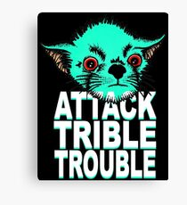 ATTACK TRIBBLE TROUBLE Canvas Print