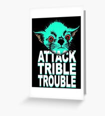 ATTACK TRIBBLE TROUBLE Greeting Card