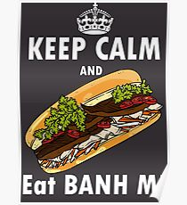 Keep calm and eat banh mi- Vietnamese sandwich cuisine asian food Poster