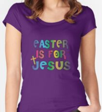 Easter Theme: Happy Easter Shirt For Kids Women Men  Eggs Bunny: Easter Is For Jesus Women's Fitted Scoop T-Shirt