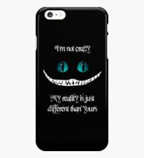 I'm not crazy. My reality is just different than yours iPhone 6s Plus Case