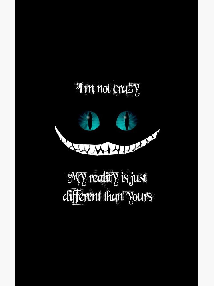 Ich bin nicht verrückt. Meine Realität ist einfach anders als deine von artemisd