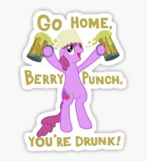 Go home, Berry Punch, you're drunk! Sticker