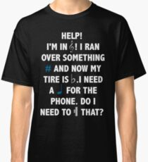 Help! I'm in Treble! Classic T-Shirt