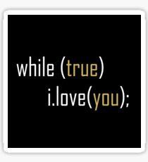 While True I Love You Sticker