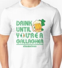 drink until you're a gallagher shameless T-Shirt