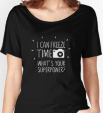 I Can Freeze Time Superpower Women's Relaxed Fit T-Shirt