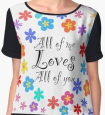 all of me loves all of you Chiffon Top