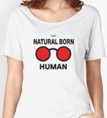 Naturally born human, definitely not a killer Women's Relaxed Fit T-Shirt