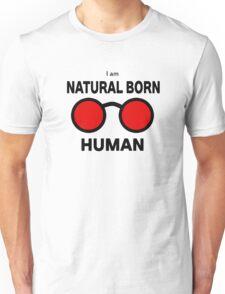 Naturally born human, definitely not a killer Unisex T-Shirt