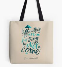 Shackleton on difficulties, quote, motivation, inspiration, strenght, overcome, get over, adventurer, adventure, Antarctica, Tote Bag