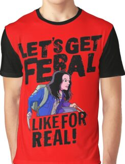 Laura gets feral Graphic T-Shirt