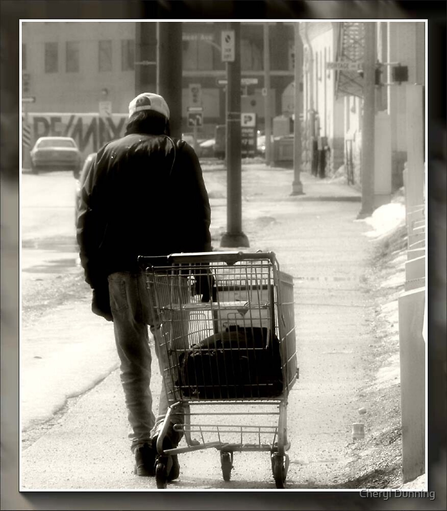 Homeless... by Cheryl Dunning