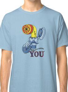 Reality Needs You...V2 Classic T-Shirt