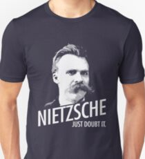 Nietzsche JUST DOUBT IT. Unisex T-Shirt