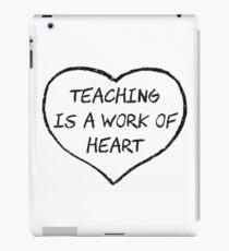 Teaching is a Work of Heart iPad Case/Skin