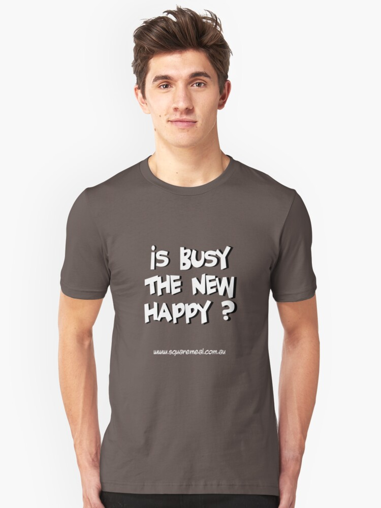 Busy not Happy light Unisex T-Shirt Front