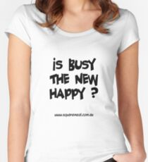 Busy not happy dark Women's Fitted Scoop T-Shirt