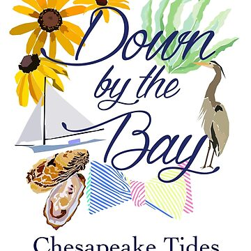 Down by the Bay::Chesapeake Tides by chesapeaketides