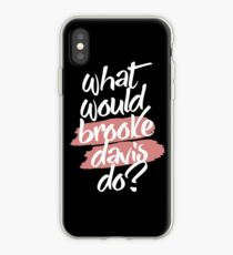 what would brooke davis do? iPhone Case