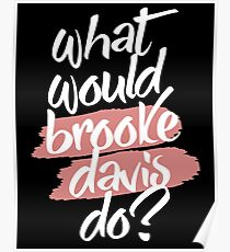 what would brooke davis do? Poster