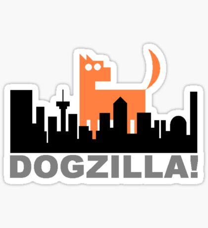 Dogzilla! Get down ya mongrel! Sticker