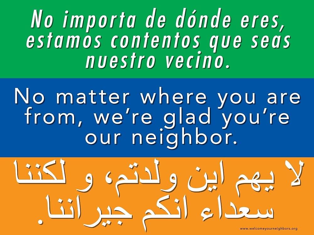 Welcome Your Neighbors: Spanish - English - Arabic