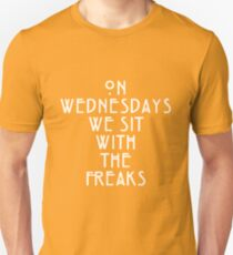 On Wednesdays We Sit With the Freaks. Unisex T-Shirt