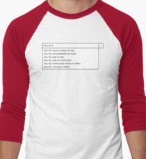 Why Do I? Men's Baseball ¾ T-Shirt