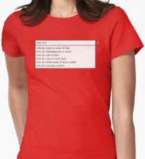 Why Do I? Women's Fitted T-Shirt