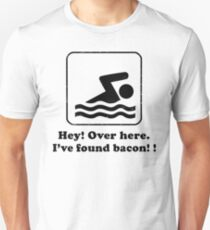 Hey Over Here I Found Bacon Unisex T-Shirt