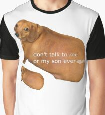 dont talk to me or my son ever again Graphic T-Shirt