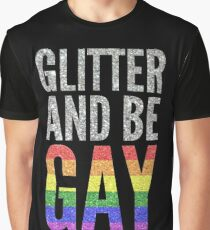 GLITTER AND BE GAY Graphic T-Shirt
