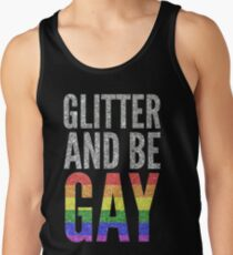 GLITTER AND BE GAY Tank Top