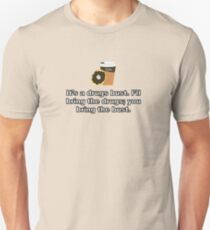 It's a Drugs Bust {Coffee and Donut Design} Unisex T-Shirt