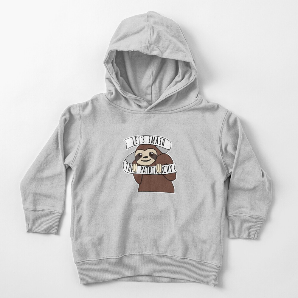 """Feminist Sloth """"Smash the Patriarchy"""" Toddler Pullover Hoodie"""