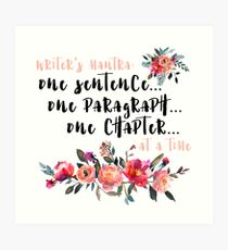 Writer's Mantra: One Sentence at a Time Art Print